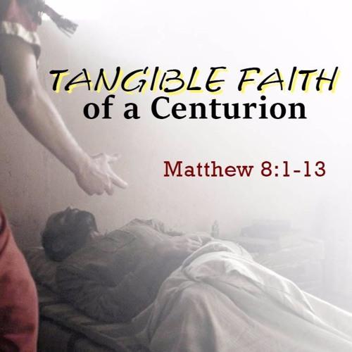 Tangible Faith of a Centurion