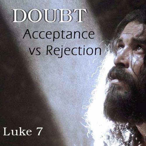 Doubt:  Rejection vs. Rejection
