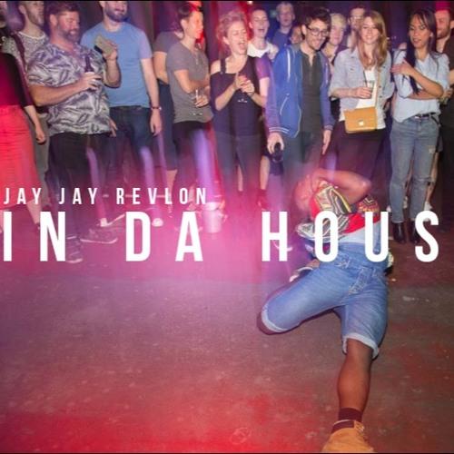 In Da House - Jay Jay Revlon