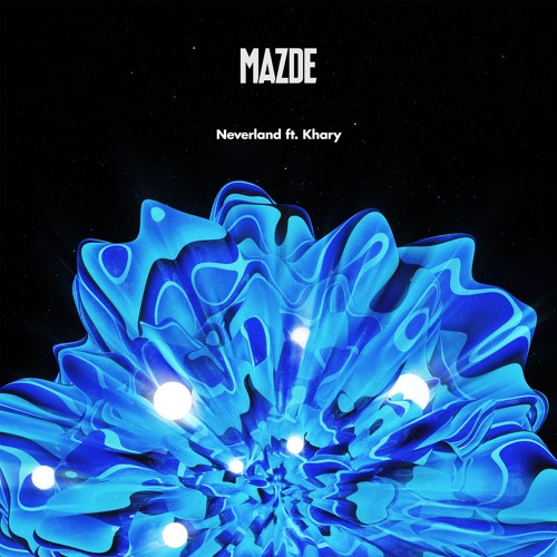 Mazde - Neverland (Ft. Khary)