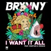 Brynny - I Want It All (ft. Martian & Ordain) [OUT NOW] mp3