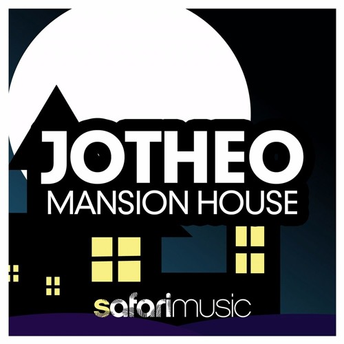 OUT NOW!! | Jotheo - Mansion House | Safari Music
