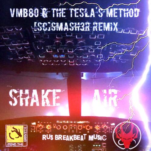 Download vmb80, The Tesla's Method - Shake Air ([SC]Smash3r Remix) (Single) mp3