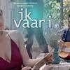Ik Vaari Video Song  Feat. Ayushmann Khurrana & Aisha Sharma