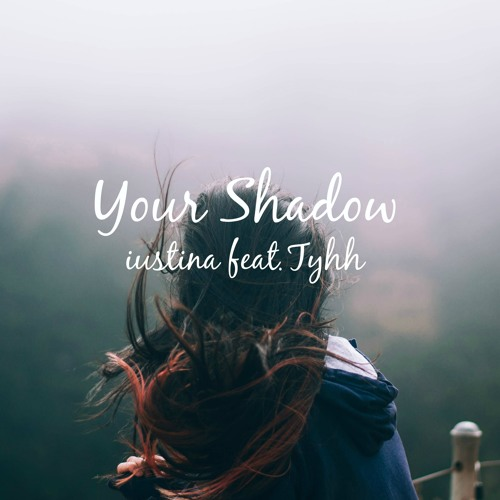 Your Shadow feat. Tyhh