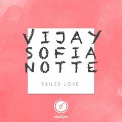 Vijay & Sofia, Notte - Failed Love