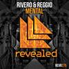 RIVERO & REGGIO - Mental (OUT NOW!)