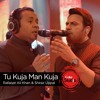 Tu Kuja Man Kuja, Shiraz Uppal & Rafaqat Ali Khan, Season Finale, Coke Studio Season 9 mp3