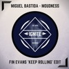 Miguel Bastida - Moudness (Fin Evans 'Keep Rolling' Edit) [Free Download]