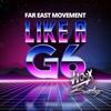 Far East Movement - Like A G6 (HOOX Bootleg) FREE DOWNLOAD!