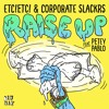 ETC!ETC! & Corporate Slackrs Feat Petey Pablo - Raise Up