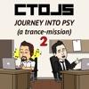 CTDJ's - Journey Into Psy 2