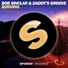 Bob Sinclar & Daddy's Groove - Burning [OUT NOW]