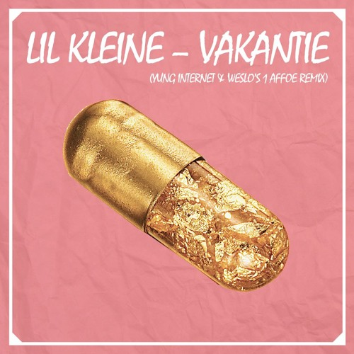 Lil Kleine - Vakantie (Yung Internet x Weslo's 1 Affoe Remix)