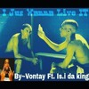 Vontay Ft Is.i Da King ~ I Jus Wanna Live It