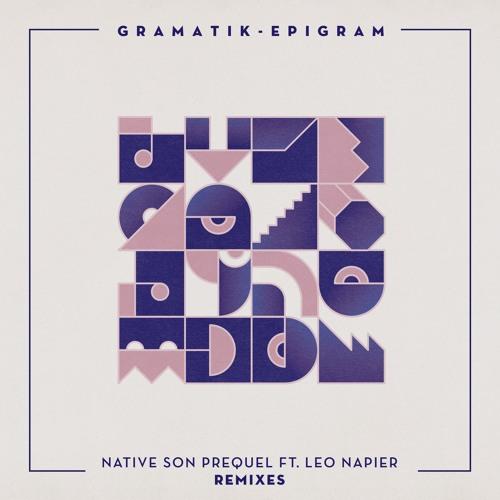 Gramatik - Native Son Prequel feat. Leo Napier Remixes
