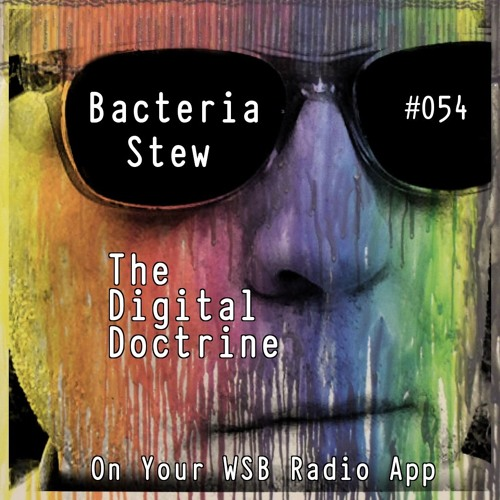 The Digital Doctrine #054 - Bacteria Stew