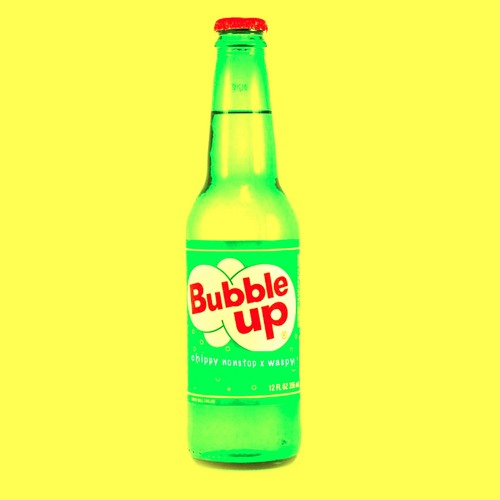 Chippy Nonstop x Waspy - Bubble Up