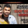 Valo Achi Valobashe | Imran & Nancy | New Songs 2016