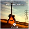 DJ3AN, Seran Marz & Axel Troya - Strings (Give Me Your Love) (feat. Nathan Brumley)