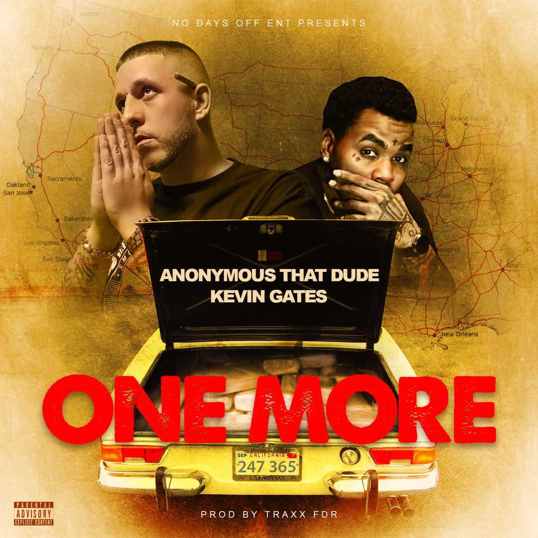 Anonymous That Dude ft. Kevin Gates - One More (Prod. TraxxFDR) [Thizzler.com]