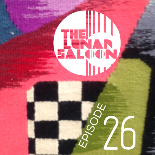 The Lunar Saloon - Episode 26