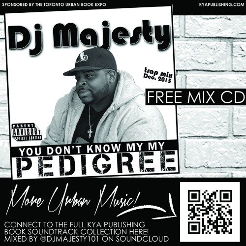 You Don't Know My Pedigree Trap Mix  by DJ Majesty(2016)
