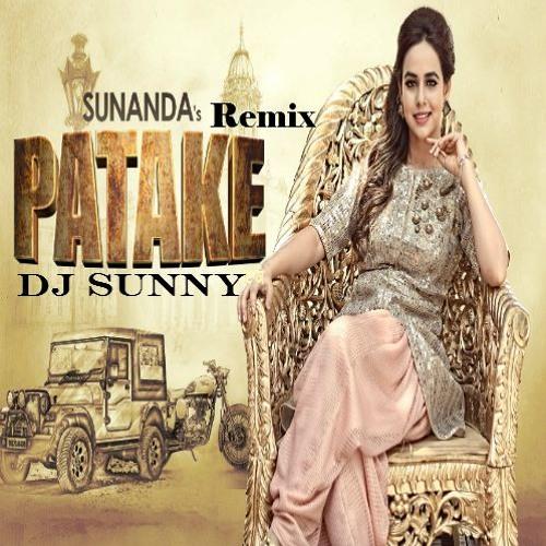 Patake Remix Dj Sunny - Sunanda Sharma - New Latest Punjabi