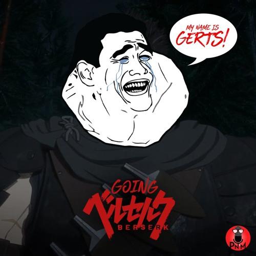 Episode 38 - Going Berserk