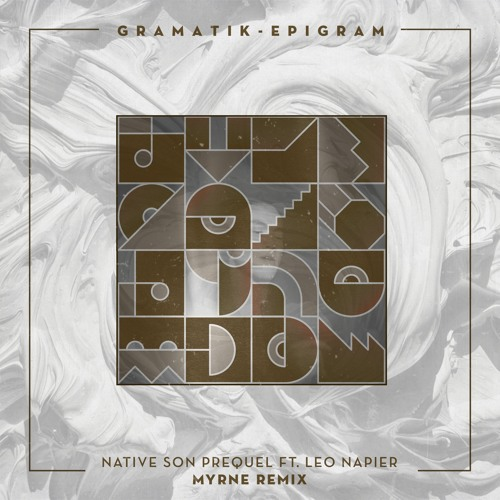 Gramatik - Native Son Prequel feat. Leo Napier (MYRNE Remix)