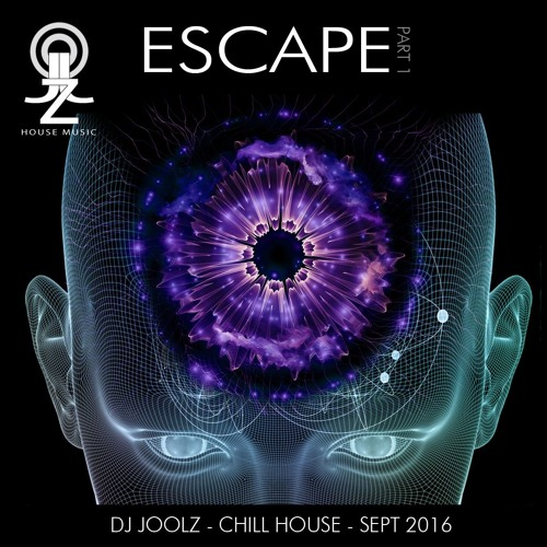 DJ Joolz - Chill House - ESCAPE