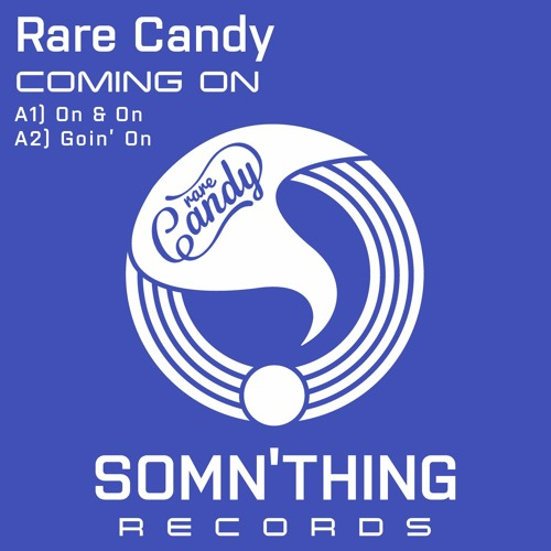 Rare Candy - Coming On [Somn'thing Records]