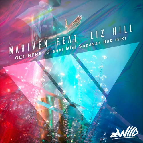 Mariven Feat Liz Hill - Get Here (Beatport n.43 Top 100 House Releases)