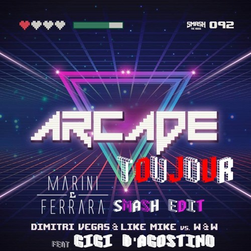 Dimitri Vegas, Like Mike, W&W Ft. Gigi DAG - L'Arcade Toujour(MARINI&FERRARA SMASH EDIT) BUY=FREE DL