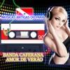 Banda Caferana - Amor de Verão