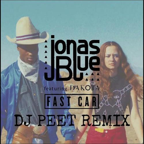 Jonas Blue X Dj Peet Fast Car Afro House Remix Click On - Fast car by jonas blue mp3 download