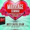 Marriage Seminar Session 1/2 | Shaykh Mufti Saiful Islam