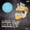 Raised By Robots Vol.6 Mixed by GungaDin