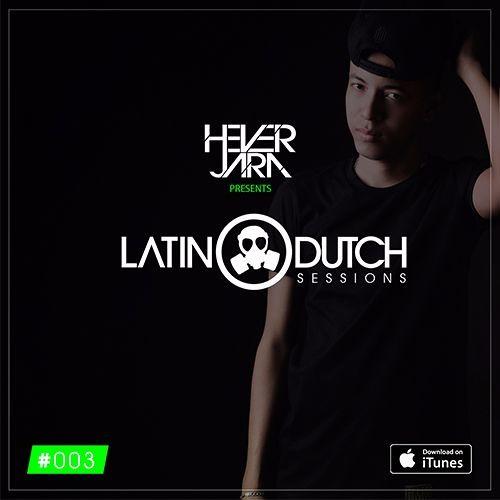 Hever Jara @ Evolution (Latin Dutch Sessions 003)
