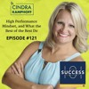 #121: High Performance Mindset, and What the Best of the Best Do--with Dr. Cindra Kamphoff