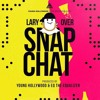 Download Lary Over - Snap Chat Mp3