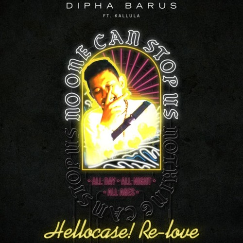 Dipha Barus ft. Kallula - No One Can Stop Us (Hellocase! Re-Love) *Click Buy For Free Download*