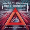 Robin S - Show Me Love (Bolty Remix)