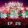 sPACEje Mix EP. 26