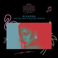 Rihanna - You Da One (Factuel Remix)