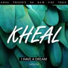 Kheal - I Have A Dream (feat. Martin Luther King)