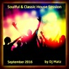 ★Soulful & Classic House Session September 2016 by Dj Matz★