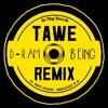 D-Ram - Being (TAWÉ Remix) (Free Download)