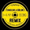 D-Ram - Being (Chad(UK) & SB(UK) Remix) (Free Download)