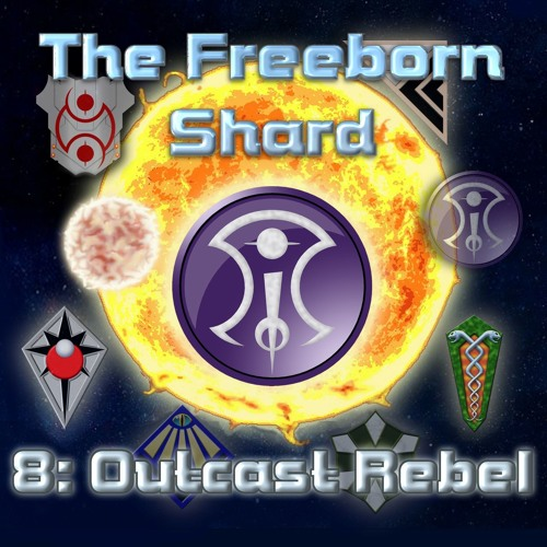 Freeborn Shard Episode 8: Ghar Rebel Outcasts